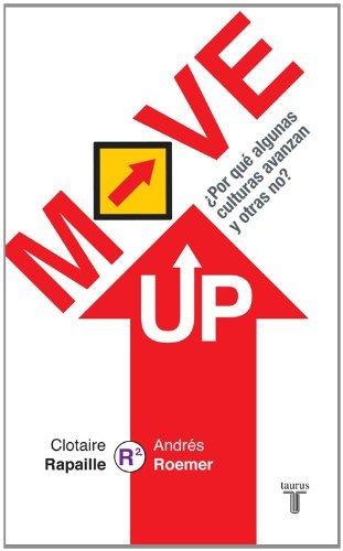 Move UP ??Por qu?? algunas culturas avanzan y otras no? (Pensamiento / Taurus) (Spanish Edition) by Clotaire Rapaille (2014-02-01)