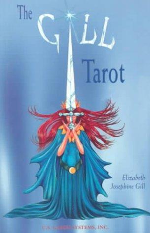 The Gill Tarot Book por Elizabeth Josephine Gill