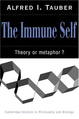 The Immune Self Paperback: Theory or Metaphor? (Cambridge Studies in Philosophy and Biology)