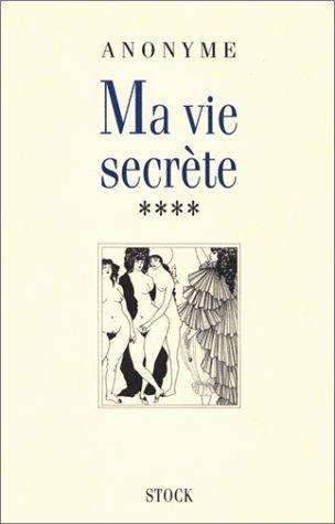 Ma vie secrète. Tome 4