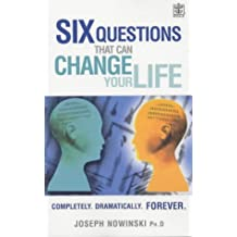 Six Questions That Can Change Your Life (Rodale): Completely, Dramatically, Forever