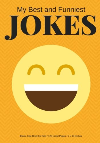 my-best-and-funniest-jokes-create-your-own-joke-book-125-lined-pages-yellow-orange
