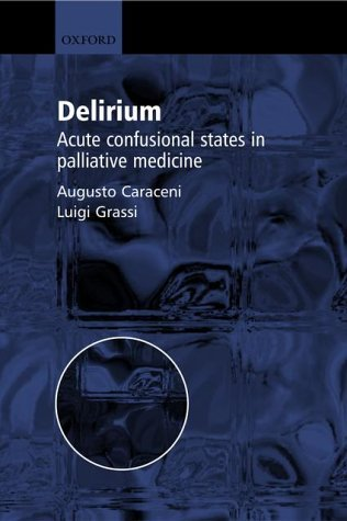 delirium-acute-confusional-states-in-palliative-medicine-by-augusto-caraceni-2003-05-01