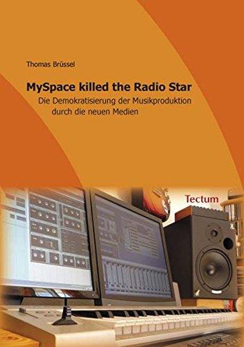 myspace-killed-the-radio-star-die-demokratisierung-der-musikproduktion-durch-die-neuen-medien