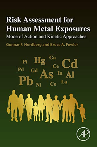 Gunnar F. Nordberg - Risk Assessment for Human Metal Exposures: Mode of Action and Kinetic Approaches