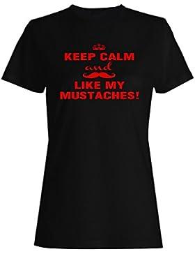 Mantenga la calma y como mis bigotes Novedad camiseta de las mujeres r84f