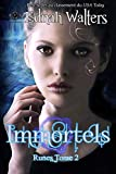 Immortels: Tome 2