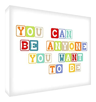 Feel Good Art A2 Deep Box Canvas Nursery Wall Art You Can Be Anyone You Want To Be (60 x 40 x 4 cm, Multicoloured)