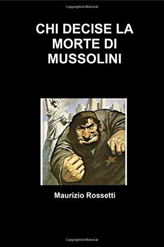Chi Decise La Morte Di Mussolini
