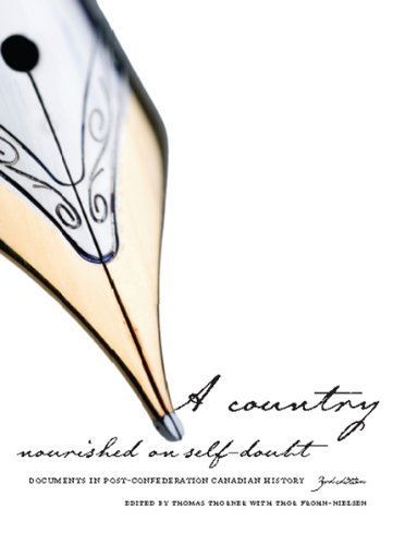 A Country Nourished on Self-Doubt: Documents in Post-Confederation Canadian History, Third Edition (2010-04-01)