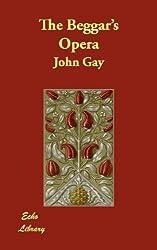 The Beggar's Opera by John Gay (2007-02-01)