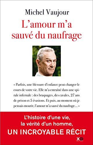 L'amour m'a sauvé du naufrage par Michel Vaujour