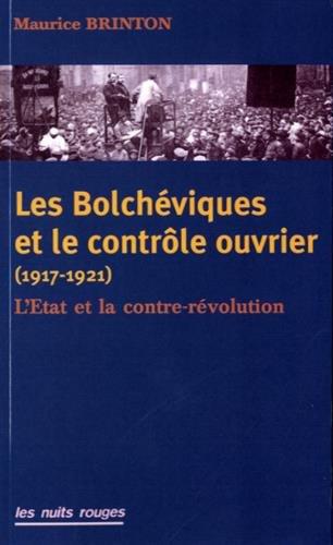 Les Bolcheviques et le Contrôle Ouvrier 1917-1921