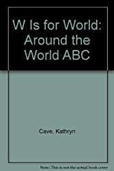 W Is for World: Around the World ABC