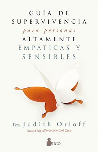 Guía de supervivencia para personas altamente empáticas y sensibles por Judith Orloff