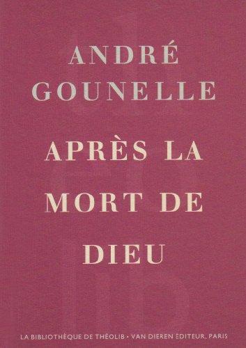 Après la mort de dieur par André Gounelle