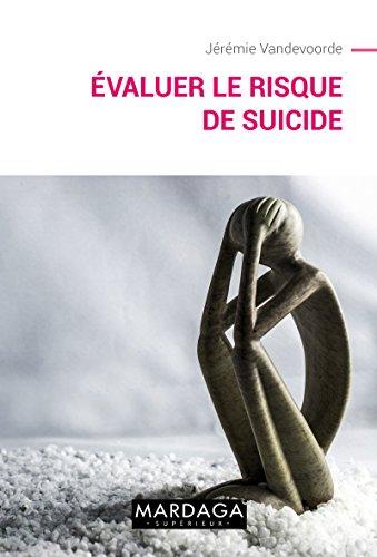 Evaluer le risque de suicide: Suivre au mieux les patients à tendances suicidaires (Psy t. 14)
