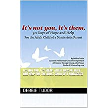 It's Not You, It's Them: Thirty Days of Hope and Help for the Adult Child of a Narcissist (English Edition)