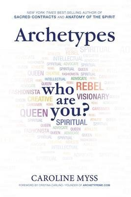 [Archetypes: Who are You?] (By: Caroline M. Myss) [published: January, 2014]