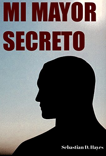 Mi Mayor Secreto (relato erótico gay) por Sebastian D. Hayes