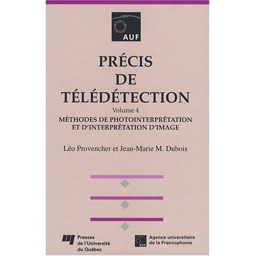 Précis de télédétection, volume 4 : Méthodes de photointerpétation et d'interprétation d'image