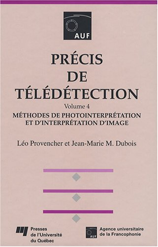 Prcis de tldtection, volume 4 : Mthodes de photointerptation et d'interprtation d'image