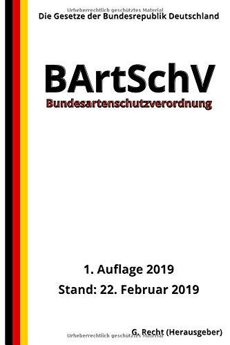 Bundesartenschutzverordnung - BArtSchV, 1. Auflage 2019