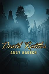 Death Rattles by Andy Rausch (2014-07-30)