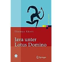 Java unter Lotus Domino: Know-how f??r die Anwendungsentwicklung: Know-How Fur Die Anwendungsentwicklung (Xpert.press) by Thomas Ekert (2006-05-24)