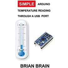 Simple Arduino Temperature Reading Through a USB Port (English Edition)