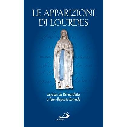 Le Apparizioni Di Lourdes Narrate Da Bernardetta