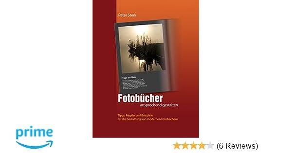 Fotobücher Ansprechend Gestalten Amazonde Peter Sterk Bücher