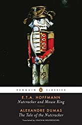 Nutcracker and Mouse King and the Tale of the Nutcracker (Penguin Classics)
