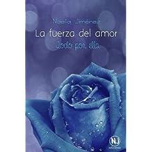 La fuerza del amor (Todo por ella) #2.: Volume 2