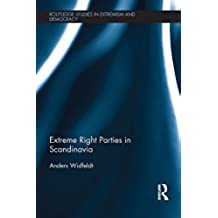 Extreme Right Parties in Scandinavia (Extremism and Democracy)