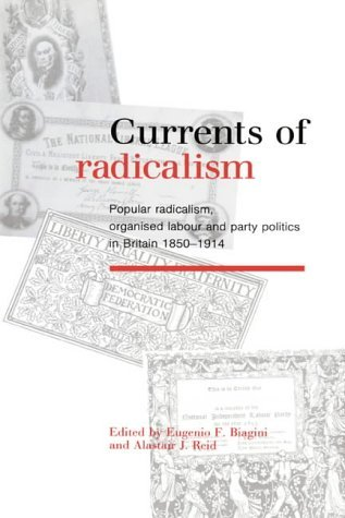 Currents of Radicalism: Popular Radicalism, Organised Labour and Party Politics in Britain, 1850-1914 by Eugenio F. Biagini (Editor), Alastair J. Reid (Editor)  Visit Amazon's Alastair J. Reid Page search results for this author Alastair J. Reid (Editor) (28-Jun-1991) Hardcover