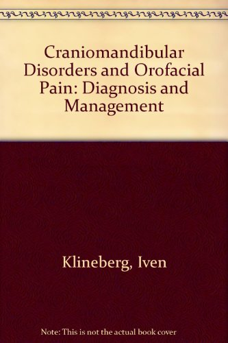 Craniomandibular Disorders and Orofacial Pain: Diagnosis and Management