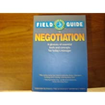 Field Guide to Negotiation: A Glossary of Essential Tools and Concepts for Today's Manager (Harvard Business/the Economist Reference) by Gavin Kennedy (1994-04-02)