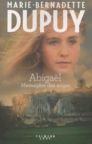 Abigaël       Dupuy Marie-Bernadette (1) : Abigaël  - Messagère des anges