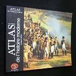 Atlas de l'histoire moderne : Jusqu'�...