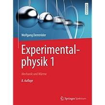 Experimentalphysik 1: Mechanik und Wärme (Springer-Lehrbuch)
