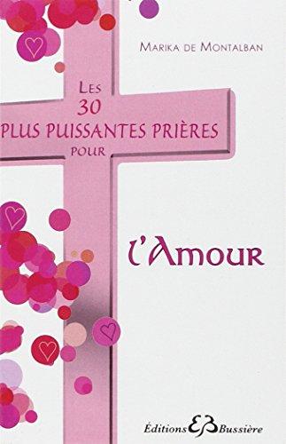 Les 30 plus puissantes prières pour l'amour par Marika de Montalban