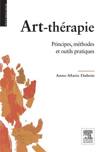 Art-thrapie: Principes, mthodes et outils pratiques