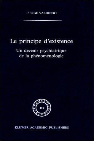 Le Principe D'Existence: UN Devenir Psychiatrique De LA Phenomenologie