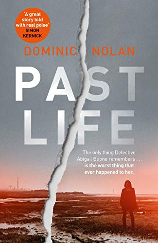 Past Life: 'a dark crime fiction debut that feels fresh, smart and thrilling' by [Nolan, Dominic]