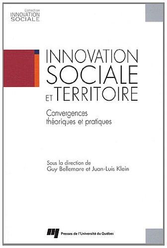 Innovation sociale et territoire : Convergences théoriques et pratiques par Guy Bellemare, Juan-Luis Klein, Collectif