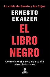 Descargar gratis El libro negro: La crisis de Bankia y Las Cajas. Cómo falló el Banco de España a los ciudadanos en .epub, .pdf o .mobi