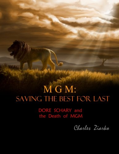 mgm-saving-the-best-for-last-dore-schary-and-the-death-of-mgm