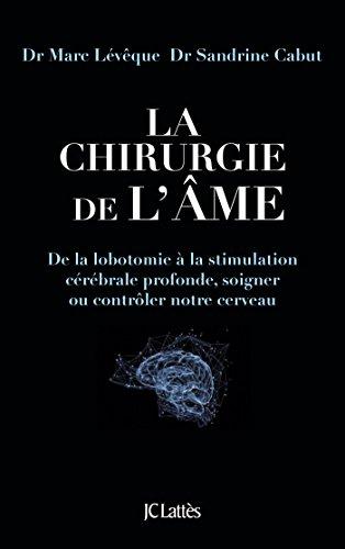 La chirurgie de l'âme (Essais et documents) par Marc Lévêque