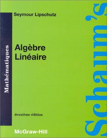 ALGEBRE LINEAIRE. Cours et problèmes, 2ème édition